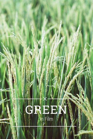 GREEN In Film