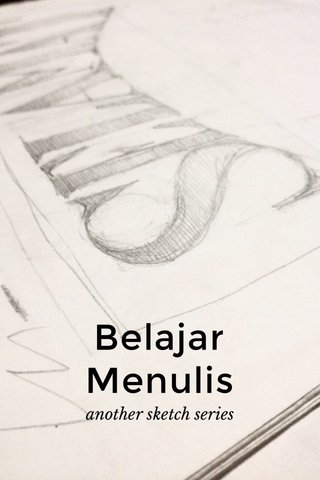 Belajar Menulis another sketch series