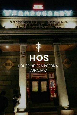 HOS HOUSE OF SAMPOERNA SURABAYA