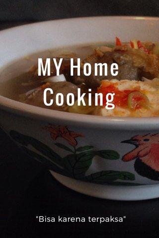 """MY Home Cooking """"Bisa karena terpaksa"""""""