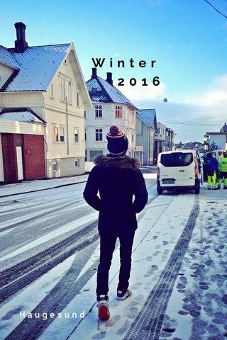 Winter 2016 Haugesund
