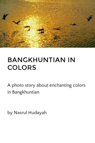 BANGKHUNTIAN IN COLORS