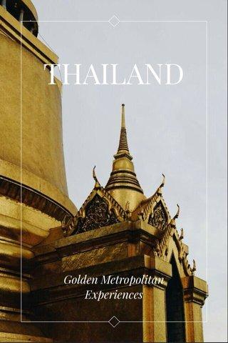 THAILAND Golden Metropolitan Experiences