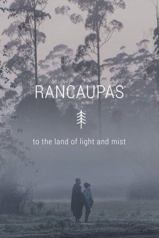 RANCAUPAS to the land of light and mist