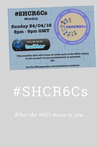 #SHCR6Cs What the #6Cs mean to you...