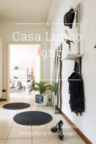 Casa Lungo Agno Preparata per voi da Susanna Menegotto by HomeDesign+