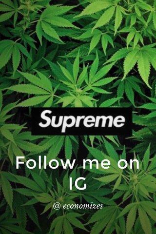 Follow me on IG @ economizes