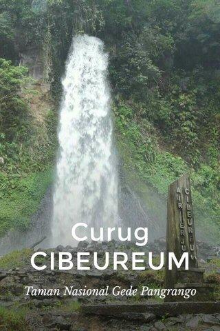 Curug CIBEUREUM Taman Nasional Gede Pangrango