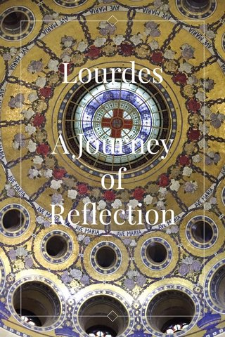 Lourdes A Journey of Reflection