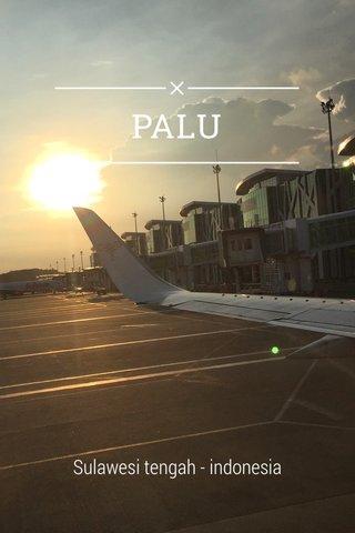 PALU Sulawesi tengah - indonesia