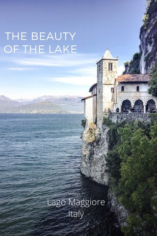 THE BEAUTY OF THE LAKE Lago Maggiore Italy