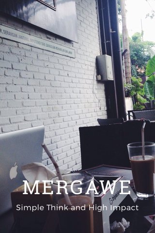 MERGAWE Simple Think and High Impact