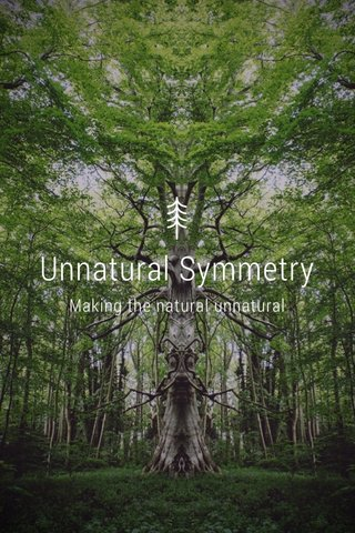 Unnatural Symmetry Making the natural unnatural