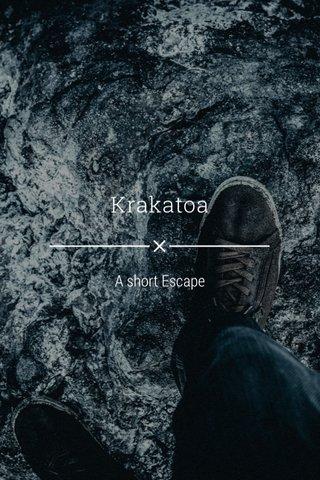 Krakatoa A short Escape