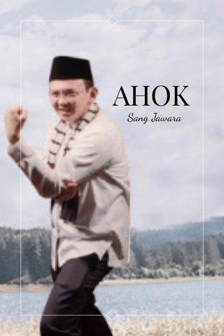AHOK Sang Jawara