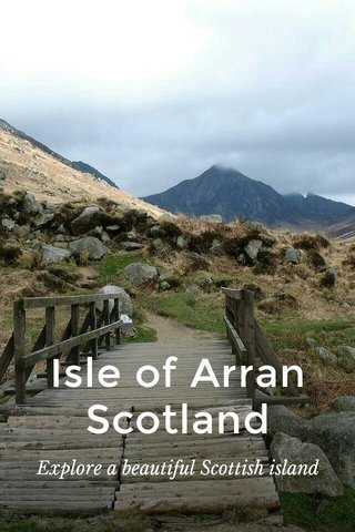 Isle of Arran Scotland Explore a beautiful Scottish island