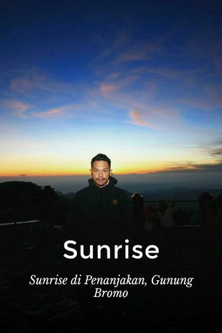 Sunrise Sunrise di Penanjakan, Gunung Bromo