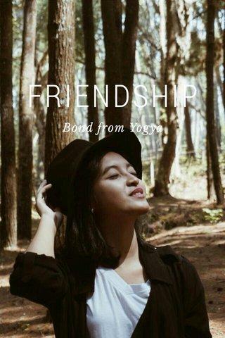 FRIENDSHIP Bond from Yogya