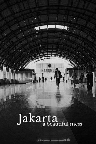 Jakarta a beautiful mess