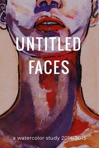 UNTITLED FACES a watercolor study 2014-2015