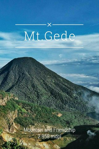 Mt.Gede Mountain and Friendship 2.958 mdpl