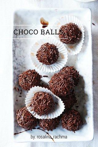 CHOCO BALLS by. rosalina_rachma