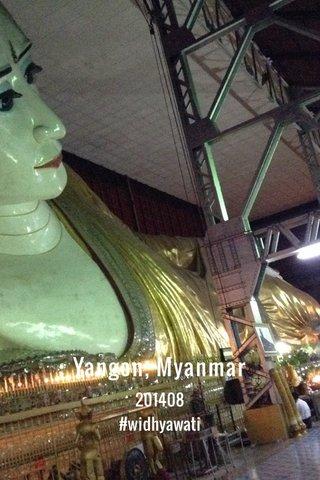 Yangon, Myanmar 201408 #widhyawati