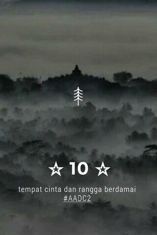 ☆ 10 ☆ tempat cinta dan rangga berdamai #AADC2