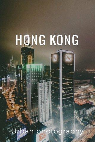 HONG KONG Urban photography