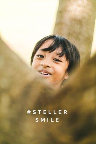 #STELLERSMILE