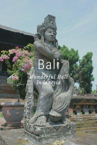 Bali Wonderful Bali Indonesia
