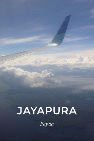JAYAPURA Papua