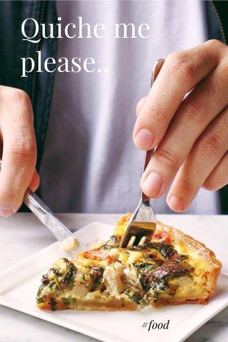 Quiche me please.. #food