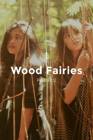 Wood Fairies Portrait 2