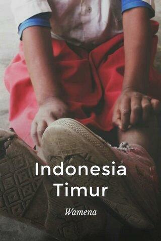 Indonesia Timur Wamena