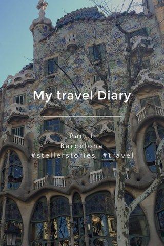 My travel Diary Part I Barcelona #stellerstories #travel #barcelona