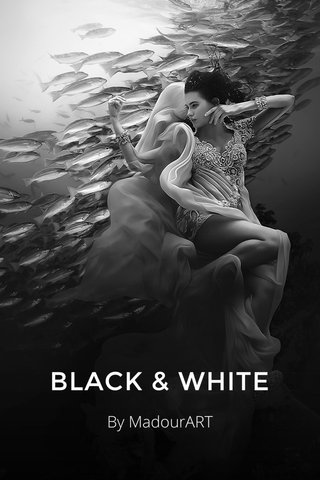 BLACK & WHITE By MadourART