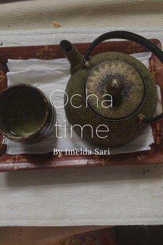 Ocha time By Imelda Sari