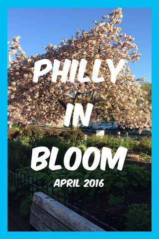 PHILLY IN BLOOM April 2016