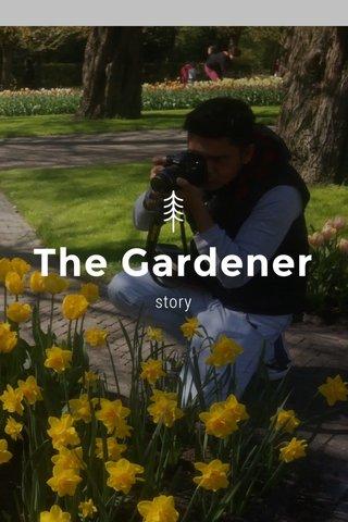 The Gardener story