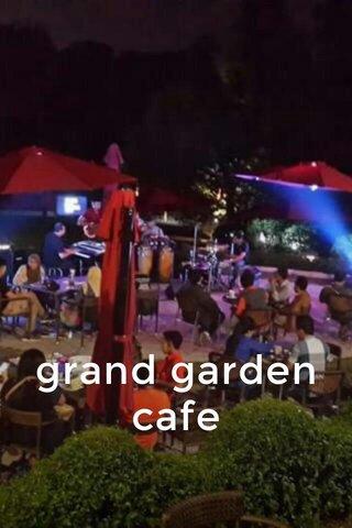 grand garden cafe