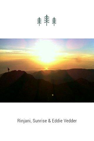 Rinjani, Sunrise & Eddie Vedder