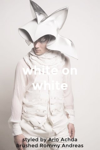white on white styled by Ario Achda brushed Rommy Andreas