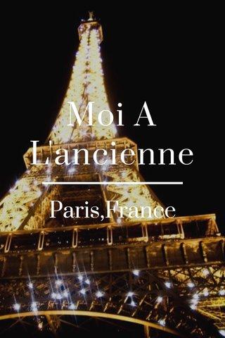 Moi A L'ancienne Paris,France