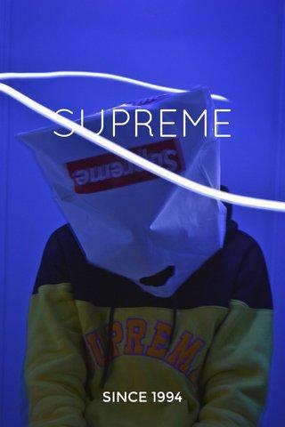 SUPREME SINCE 1994