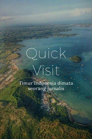 Quick Visit Timur Indonesia dimata seorang jurnalis