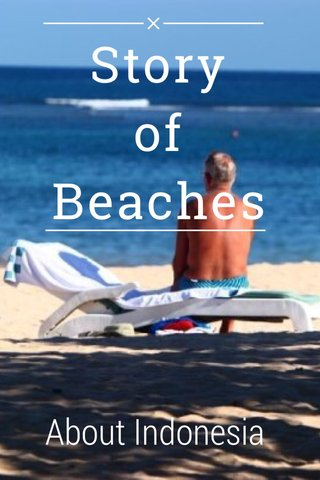 Story of Beaches About Indonesia