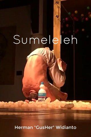 """Sumeleleh Herman """"GusHer"""" Widianto"""