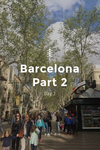 Barcelona Part 2 Day 2