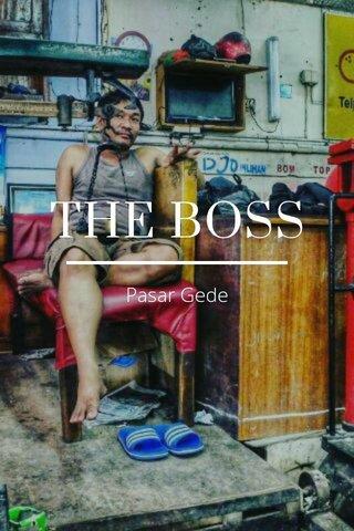 THE BOSS Pasar Gede